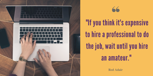 If you think it's expensive to hire a professional to do the job, wait until you hire an amateur