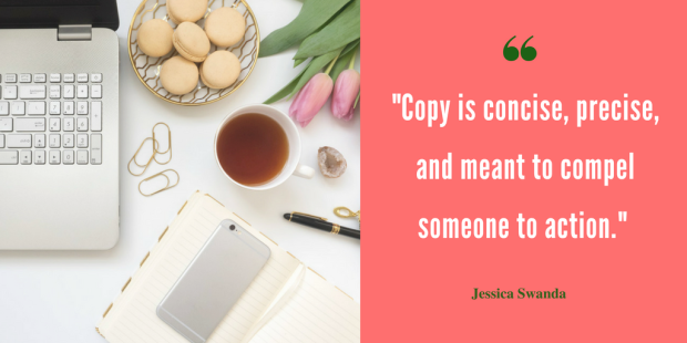 Copy is concise, precise, and meant to compel someone to action.